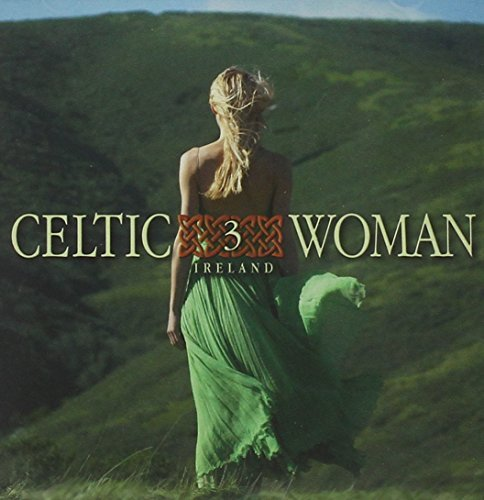 Celtic Woman Vol. 3 The Irish Celtic Woman