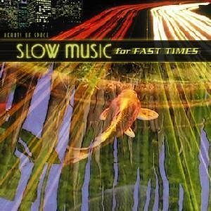Slow Music For Fast Times Slow Music For Fast Times