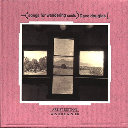 Dave Douglas Songs For Wandering Souls