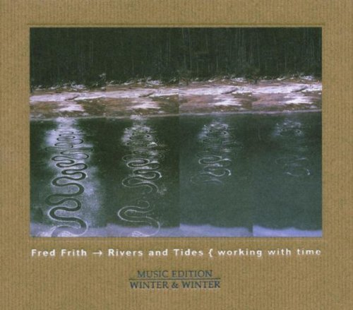 Fred Frith Rivers & Tides