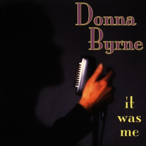 Donna Byrne It Was Me