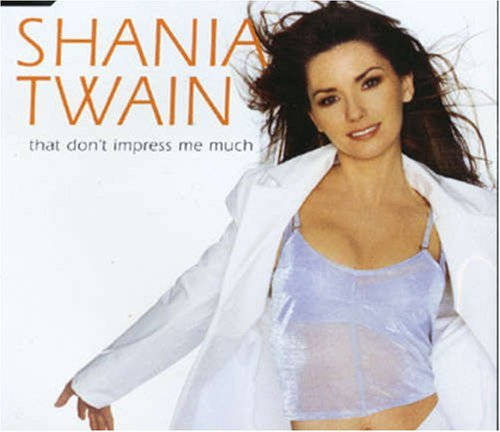 Shania Twain That Don't Impress Me Much Pt. Import Swe