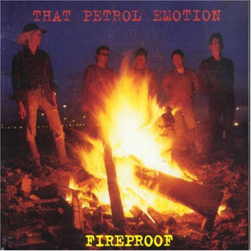 That Petrol Emotion Fireproof Import Gbr Incl. Bonus Tracks