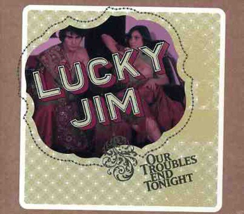 Lucky Jim Our Troubles End Tonight Import Eu
