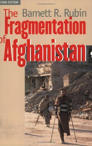 Barnett R. Rubin The Fragmentation Of Afghanistan State Formation And Collapse In The International 0002 Edition;