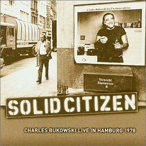Charles Bukowski Solid Citizen Live In Hamburg Import Gbr Incl. Bonus Track