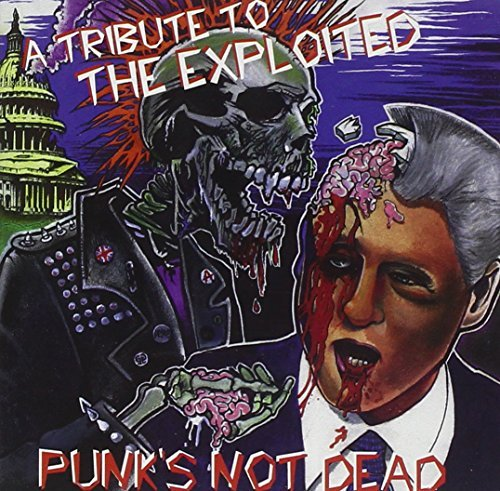 Punk's Not Dead Punk's Not Dead Blanks 77 Violent Society T T Exploited