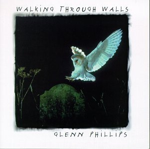 Glenn Phillips Walking Through Walls