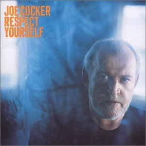 Joe Cocker Respect Yourself