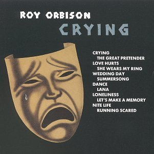 Orbison Roy Crying