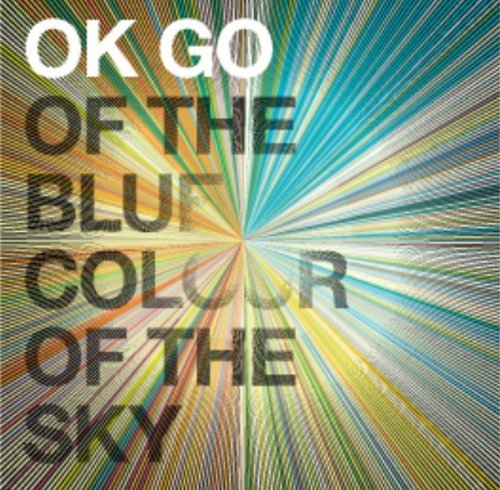 Ok Go Of The Blue Colour Of The Sky