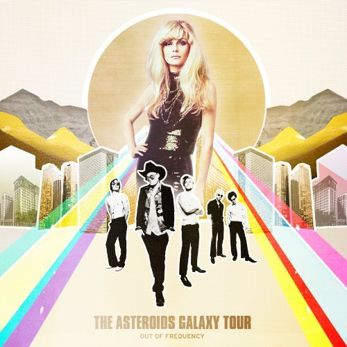 Asteroids Galaxy Tour Out Of Frequency