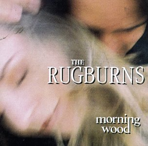 Rugburns Morning Wood