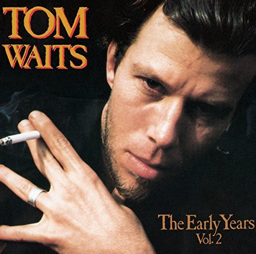 Tom Waits Vol. 2 Early Years