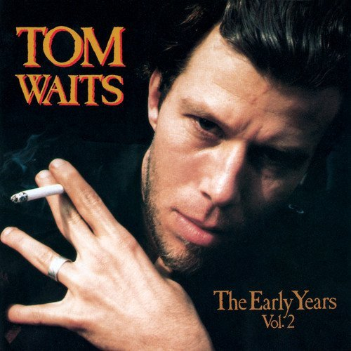 Tom Waits Vol. 2 Early Years Digipak