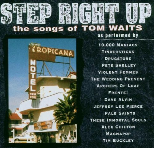 Step Right Up Step Right Up Tindersticks Violent Femmes T T Tom Waits
