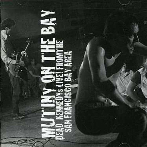 Dead Kennedys Mutiny On The Bay