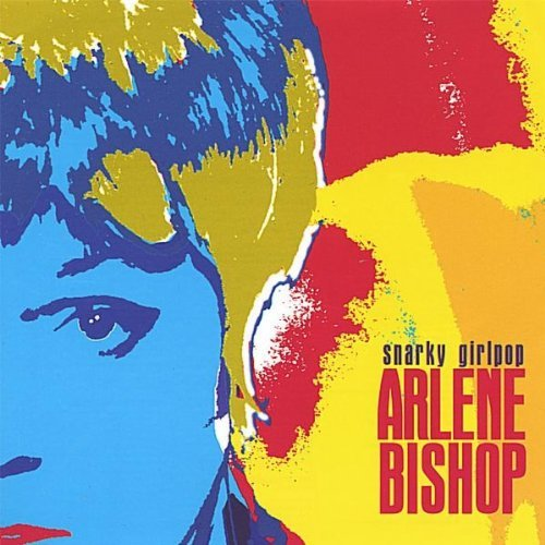 Arlene Bishop Snarky Girlpop