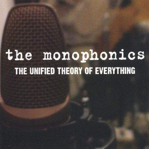 Monophonics Unified Theory Of Everything