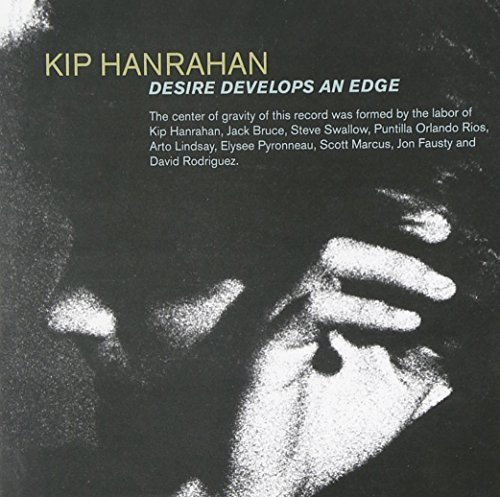 Kip Hanrahan Desire Develops An Edge