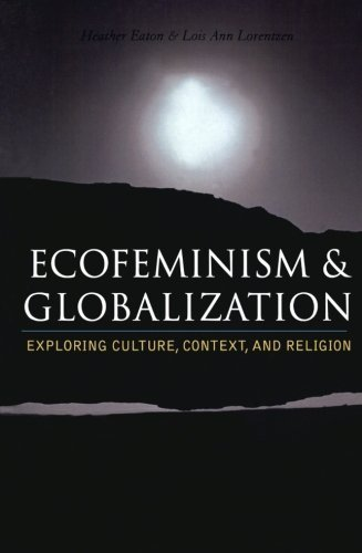 Heather Eaton Ecofeminism And Globalization Exploring Culture Context And Religion