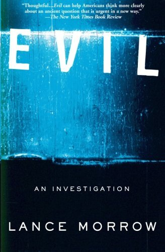 Lance Morrow Evil An Investigation