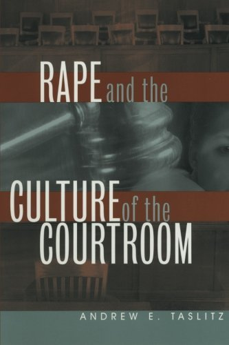 Andrew E. Taslitz Rape And The Culture Of The Courtroom