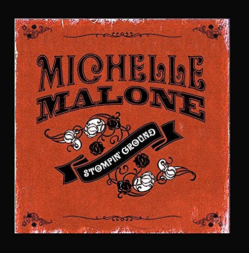Michelle Malone Stompin' Ground