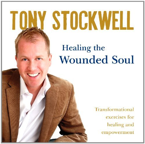 Tony Stockwell Healing The Wounded Soul