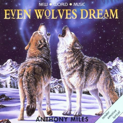 Anthony Miles Even Wolves Dream