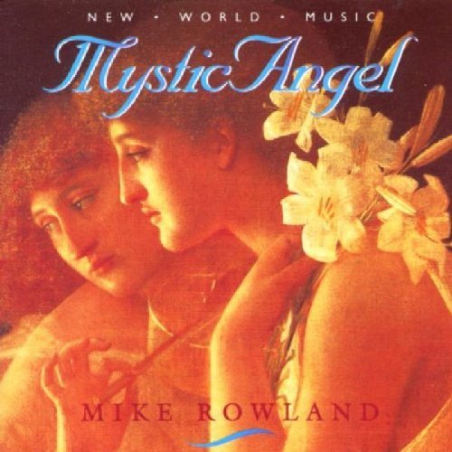 Mike Rowland Mystic Angel