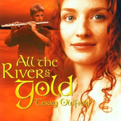 Oldfield Terry All The Rivers Gold