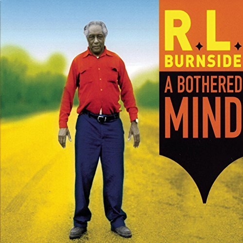 R.L. Burnside Bothered Mind