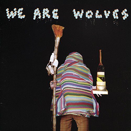 We Are Wolves We Are Wolves