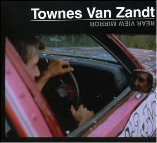 Townes Van Zandt Rear View Mirror