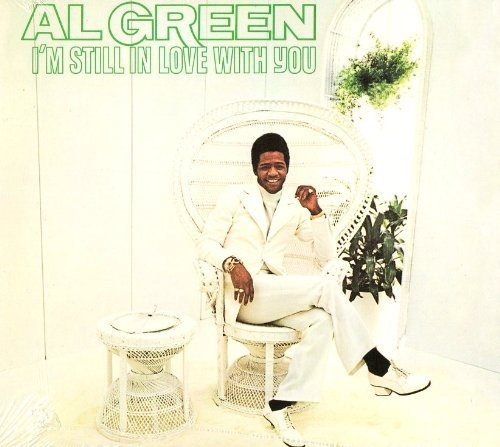 Al Green I'm Still In Love With You Remastered