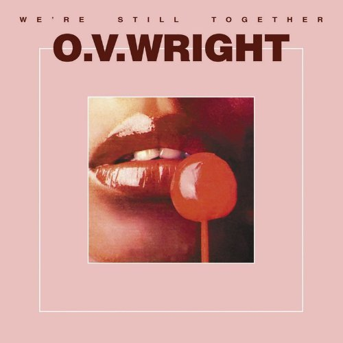 O.V. Wright We're Still Together