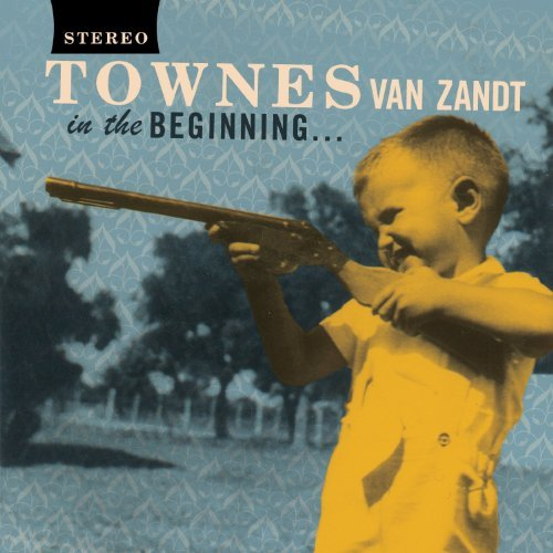 Townes Van Zandt In The Beginning