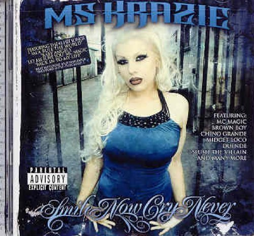 Ms. Krazie Smile Now Cry Never Explicit Version