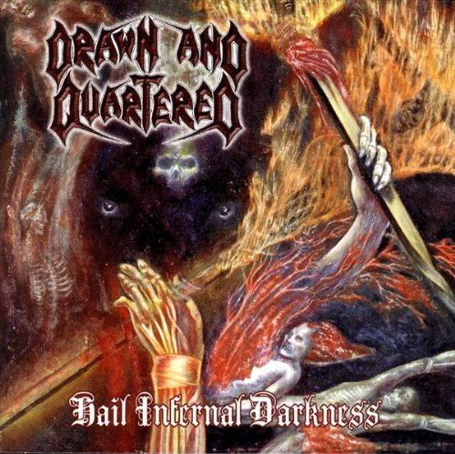 Drawn & Quartered Hail Infernal Darkness