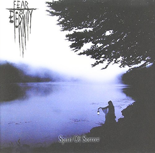 Fear Of Eternity Spirit Of Sorrow