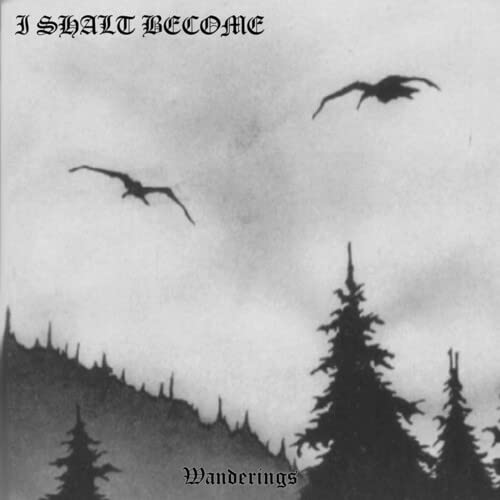 I Shalt Become Wanderings Incl. Bonus Tracks
