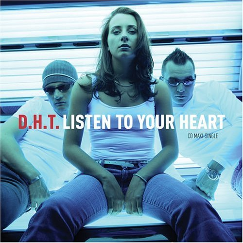 D.H.T. Listen To Your Heart
