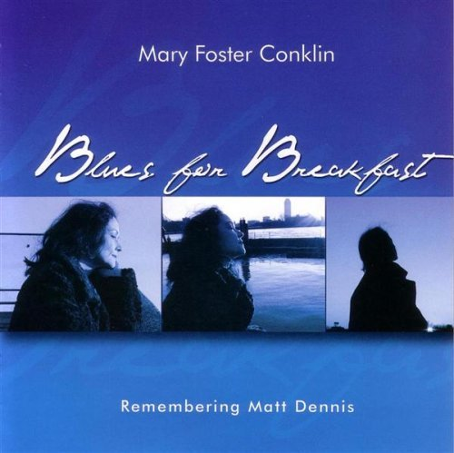 Mary Foster Conklin Blues For Breakfast Rememberi