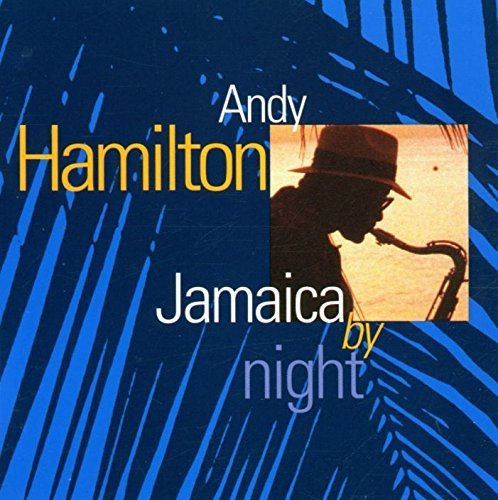 Andy Hamilton Jamaica By Night
