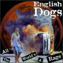 English Dogs All The World's A Rage