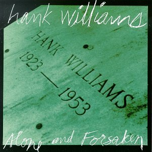 Williams Hank Sr. Alone & Forsaken