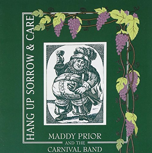 Maddy Prior Hang Up Sorrow & Care Feat. Carnival Band