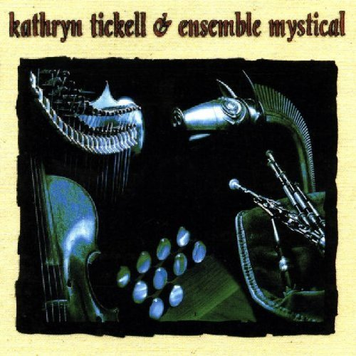 Tickell Kathryn Ensemble Mystical