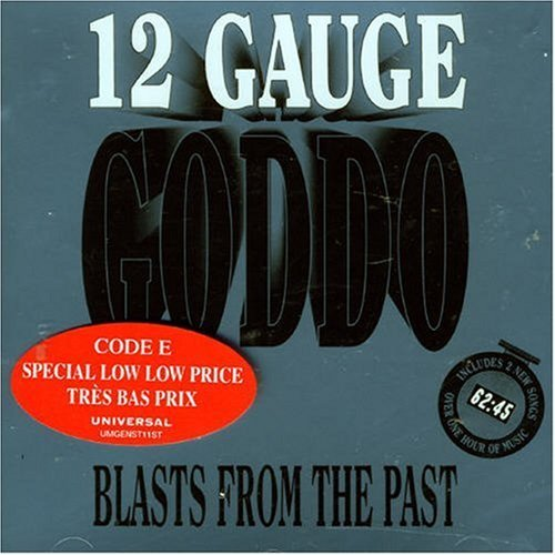 Goddo 12 Gauge Goddo Blasts From The Past
